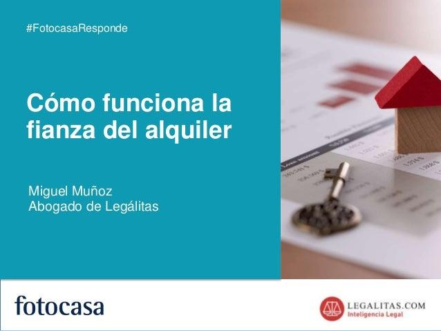 1 Cómo funciona la fianza del alquiler #FotocasaResponde Miguel Muñoz Abogado de Legálitas