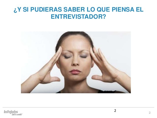 2 ¿Y SI PUDIERAS SABER LO QUE PIENSA EL ENTREVISTADOR? 2