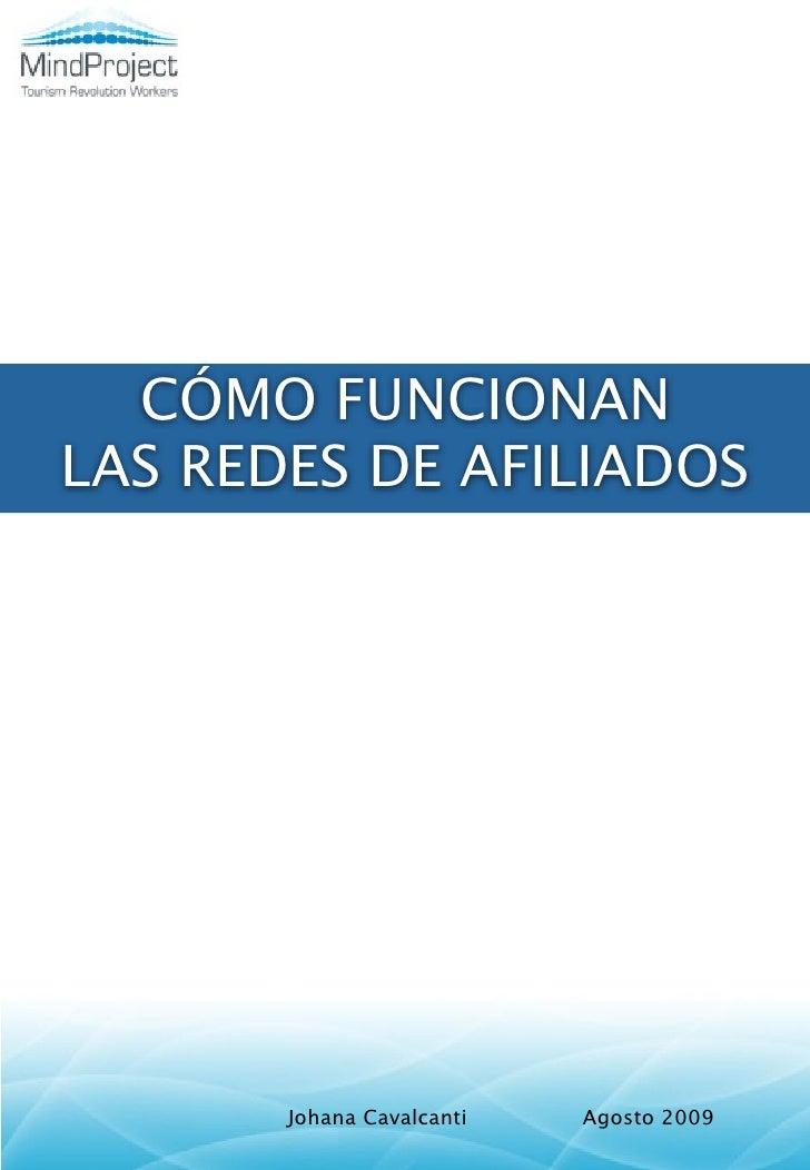 CÓMO FUNCIONAN LAS REDES DE AFILIADOS            Johana Cavalcanti   Agosto 2009
