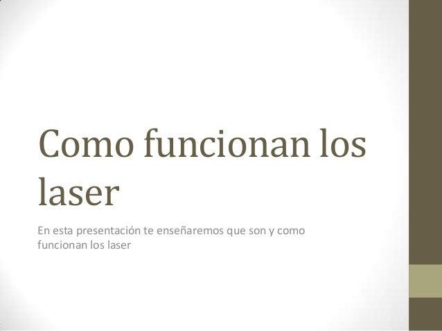 Como funcionan los laser - Como funcionan los emisores termicos ...