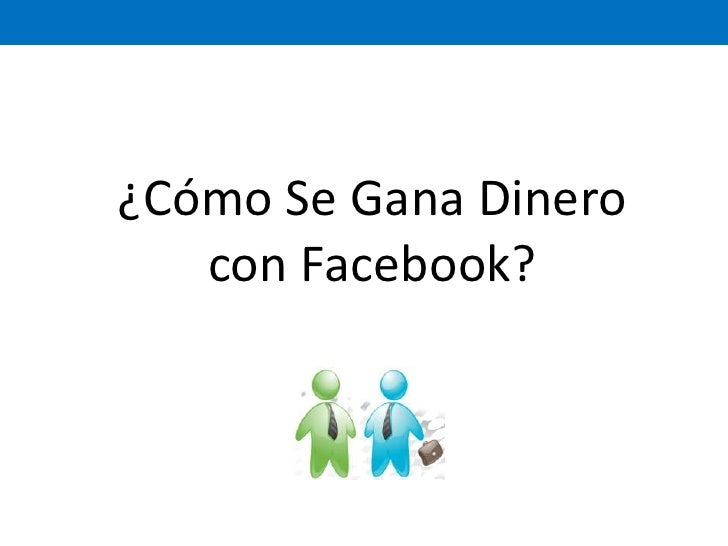 ¿Cómo Se Gana Dinero con Facebook?<br />