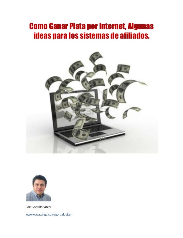 Como Ganar Plata por Internet, Algunasideas para los sistemas de afiliados.Por: Gonzalo Viteriwwww.wasanga.com/gonzaloviteri