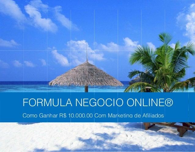 PDFaid.Com #1 Pdf Solutions  FORM A NEG F MULA GOCIO ONLINE® O ® Como Gan C nhar R$ 10.000,00 Com Mark keting de Afiliados...