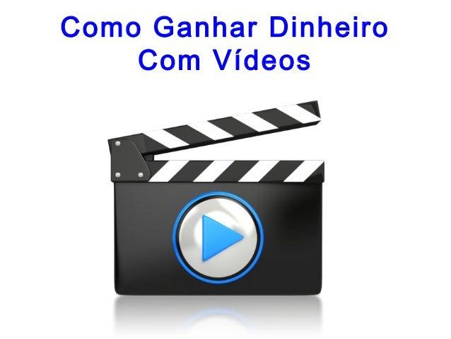 Como Ganhar Dinheiro Com Vídeos