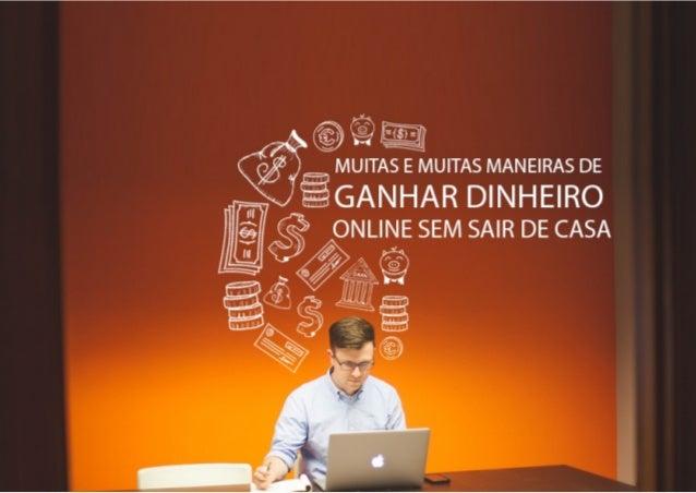 MUITAS E MUITAS MANEIRAS DE GANHAR DINHEIRO ONLINE SEM SAIR DE CASA Atualmente, há muita variedade no mercado digital para...