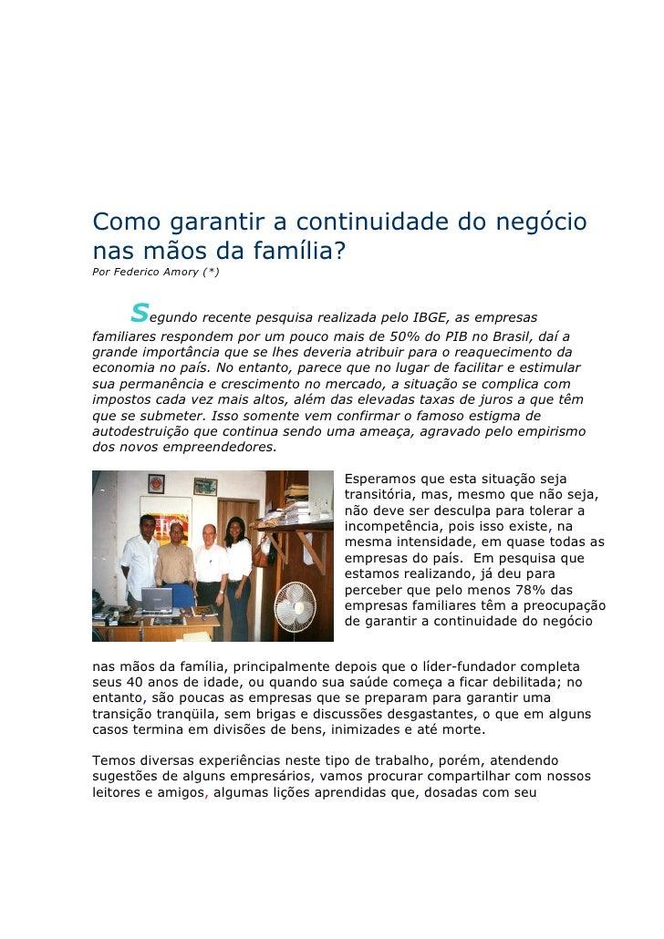 Como garantir a continuidade do negócio nas mãos da família? Por Federico Amory (*)          Segundo recente pesquisa real...