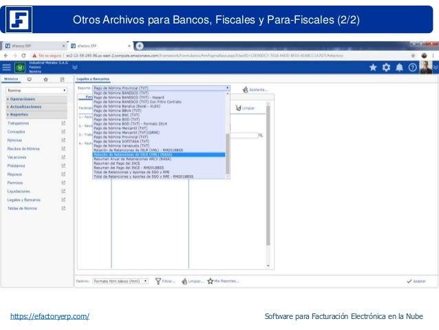Otros Archivos para Bancos, Fiscales y Para-Fiscales (2/2) https://efactoryerp.com/ Software para Facturación Electrónica ...