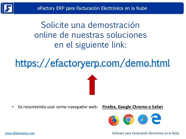 eFactory ERP para Facturación Electrónica en la Nube www.efactoryerp.com https://efactoryerp.com/demo.html • Se recomienda...