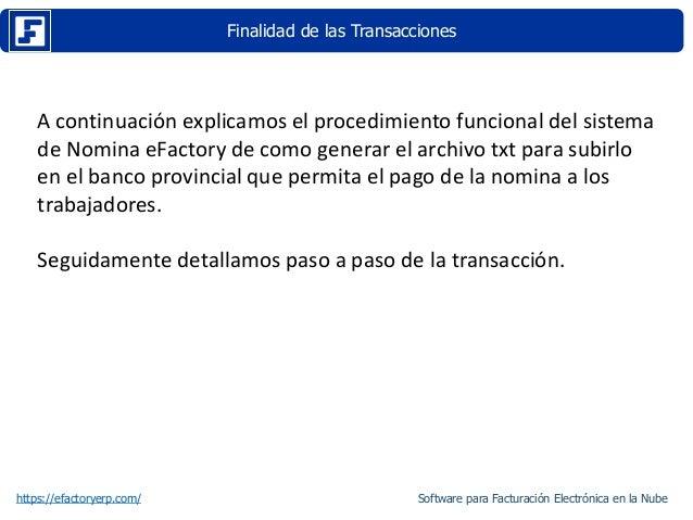 Finalidad de las Transacciones https://efactoryerp.com/ A continuación explicamos el procedimiento funcional del sistema d...
