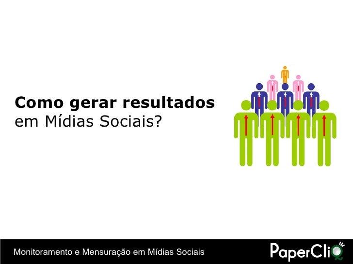 Como gerar resultados em Mídias Sociais?