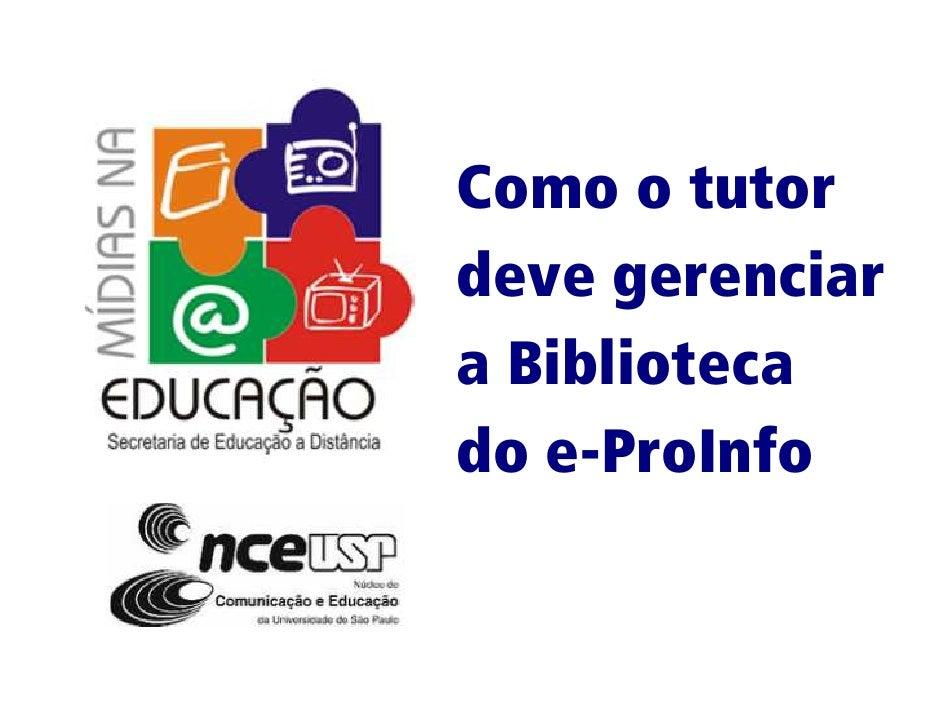 Como o tutor deve gerenciar a Biblioteca do e-ProInfo