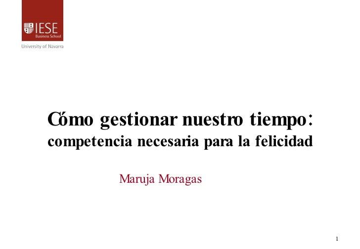 Cómo gestionar nuestro tiempo:  competencia necesaria para la felicidad Maruja Moragas