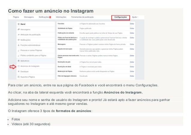 Como fazer um anúncio no Instagram Para criar um anúncio, entre na sua página do Facebook e você encontrará o menu Configu...