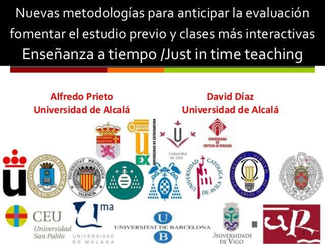  Nuevas metodologías para anticipar la evaluación fomentar el estudio previo y clases más interactivas Enseñanza a tiempo...