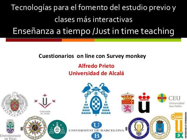  Tecnologías para el fomento del estudio previo y clases más interactivas Enseñanza a tiempo /Just in time teaching Alfre...