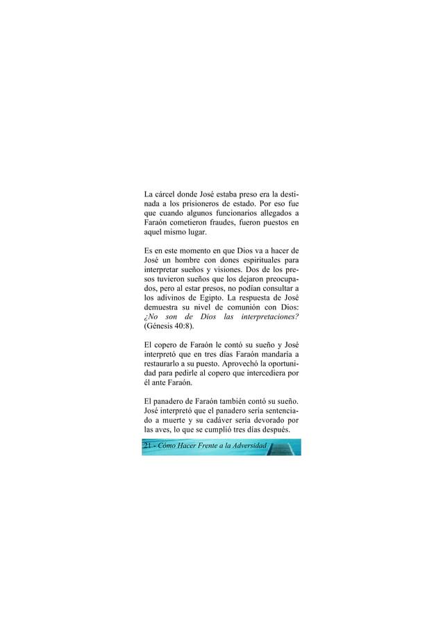 21 - Cómo Hacer Frente a la Adversidad La cárcel donde José estaba preso era la desti- nada a los prisioneros de estado. P...