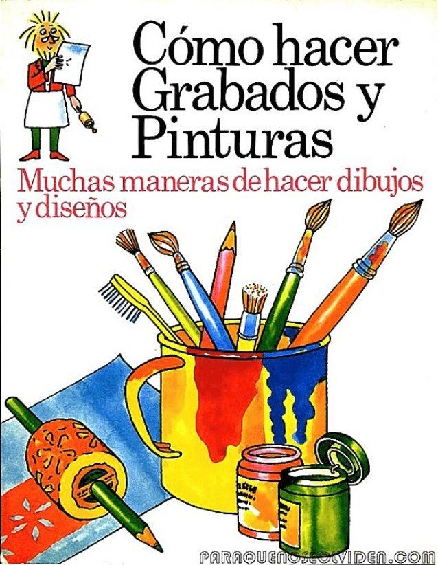 Como Hacer Grabados y Pinturas