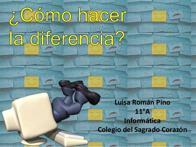 Luisa Román Pino 11°A Informática Colegio del Sagrado Corazón