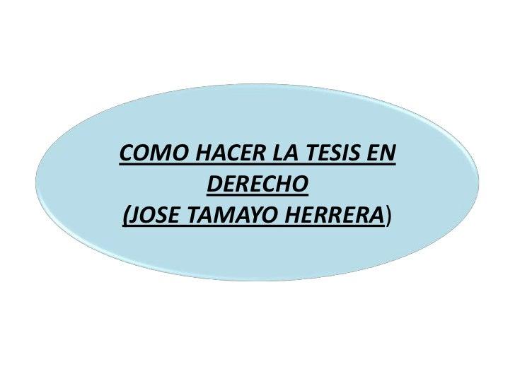 COMO HACER LA TESIS EN DERECHO<br />(JOSE TAMAYO HERRERA)<br />