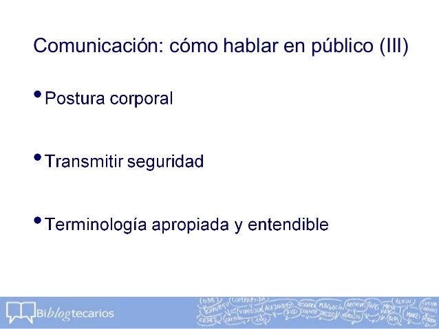 Comunicación: cómo hablar en público (III)