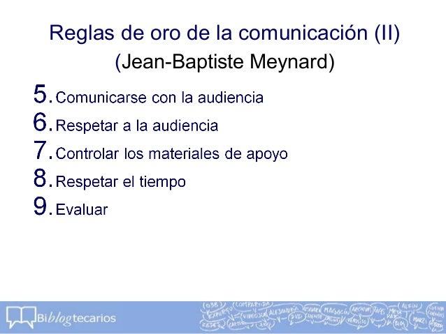 Reglas de oro de la comunicación (II)(Jean-Baptiste Meynard)