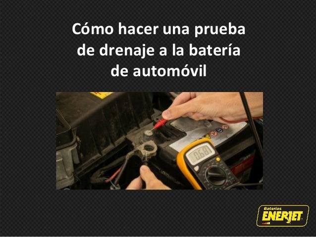 Cómo hacer una prueba de drenaje a la batería de automóvil