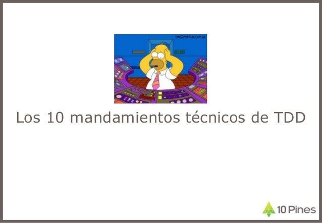 Los 10 mandamientos técnicos de TDD