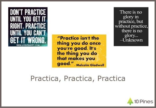 Practica, Practica, Practica