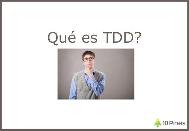 Qué es TDD?