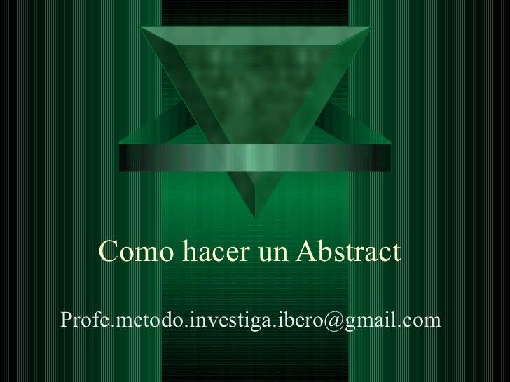 Como hacer un AbstractProfe.metodo.investiga.ibero@gmail.com