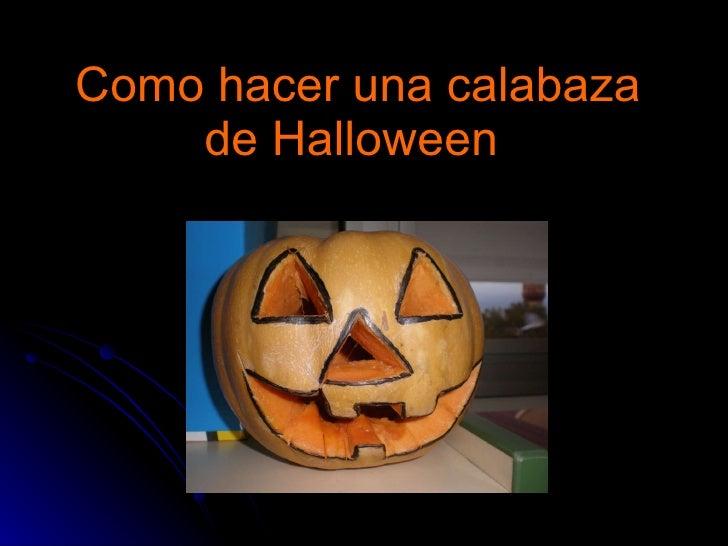 Como hacer una calabaza de halloween - Como hacer calabaza halloween ...