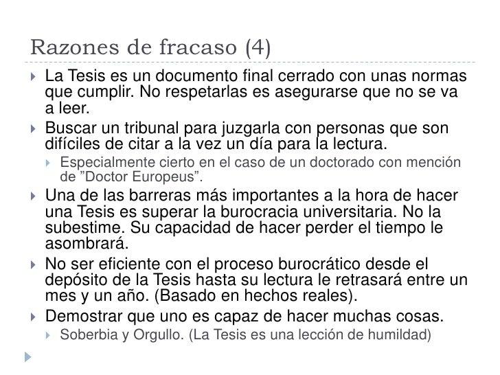 Razones de fracaso (4)    La Tesis es un documento final cerrado con unas normas     que cumplir. No respetarlas es asegu...
