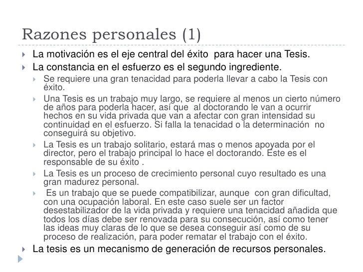 Razones personales (1)    La motivación es el eje central del éxito para hacer una Tesis.    La constancia en el esfuerz...