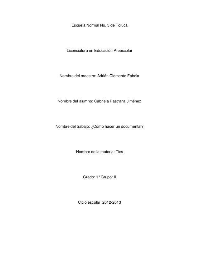 Escuela Normal No. 3 de Toluca     Licenciatura en Educación Preescolar  Nombre del maestro: Adrián Clemente Fabela Nombre...