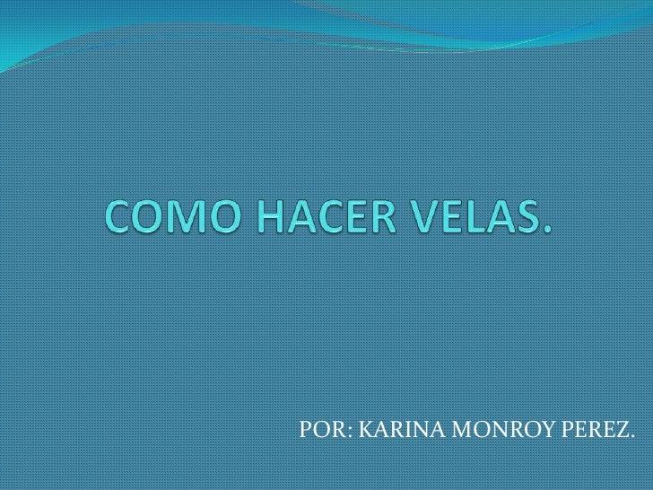 POR: KARINA MONROY PEREZ.
