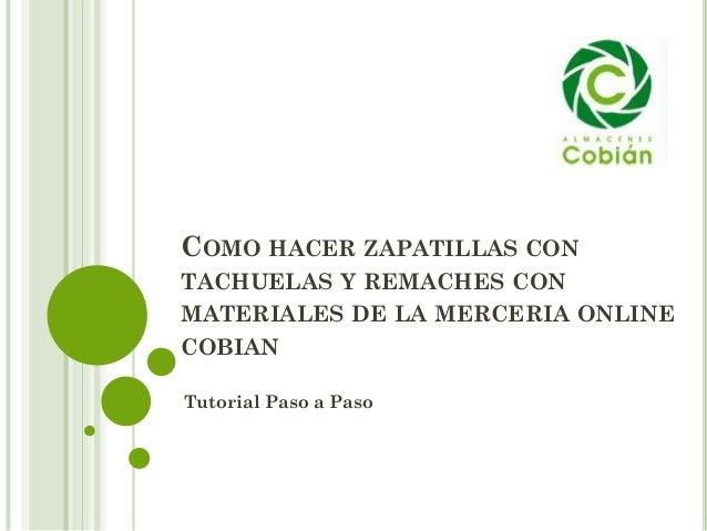 COMO HACER ZAPATILLAS CON TACHUELAS Y REMACHES CON MATERIALES DE LA MERCERIA ONLINE COBIAN Tutorial Paso a Paso