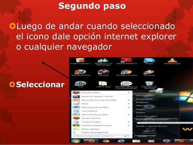 Segundo pasoLuego de andar cuando seleccionado el icono dale opción internet explorer o cualquier navegadorSeleccionar