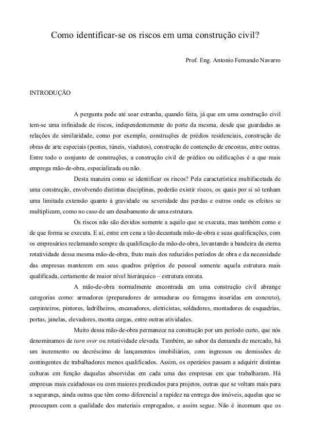 Como identificar-se os riscos em uma construção civil? Prof. Eng. Antonio Fernando Navarro  INTRODUÇÃO  A pergunta pode at...