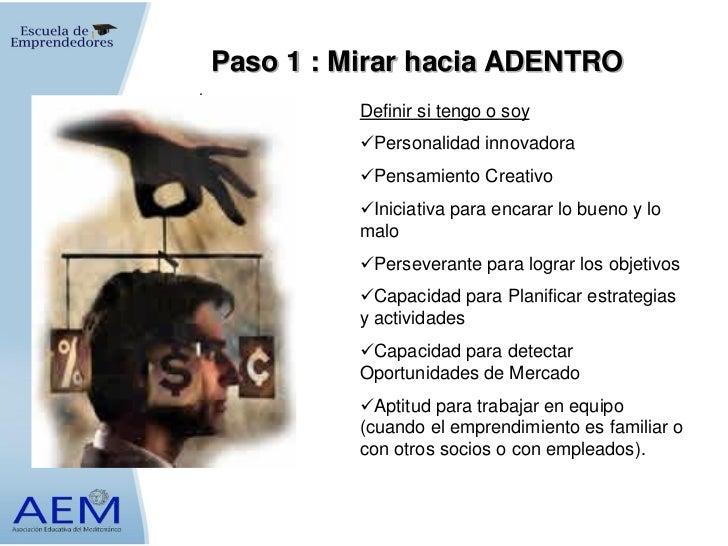 Paso 1 : Mirar hacia ADENTRO.              Definir si tengo o soy              Personalidad innovadora              Pens...