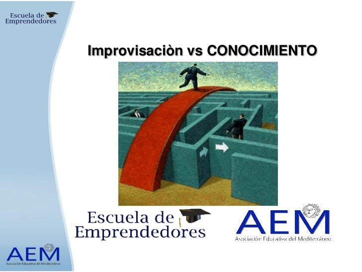 Improvisaciòn vs CONOCIMIENTO