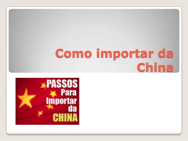 Como importar daChina