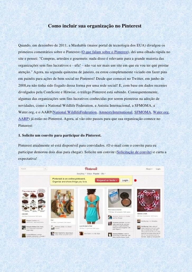 Como incluir sua organização no PinterestQuando, em dezembro de 2011, a Mashable (maior portal de tecnologia dos EUA) divu...