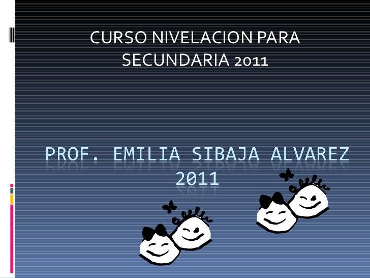 CURSO NIVELACION PARA SECUNDARIA 2011