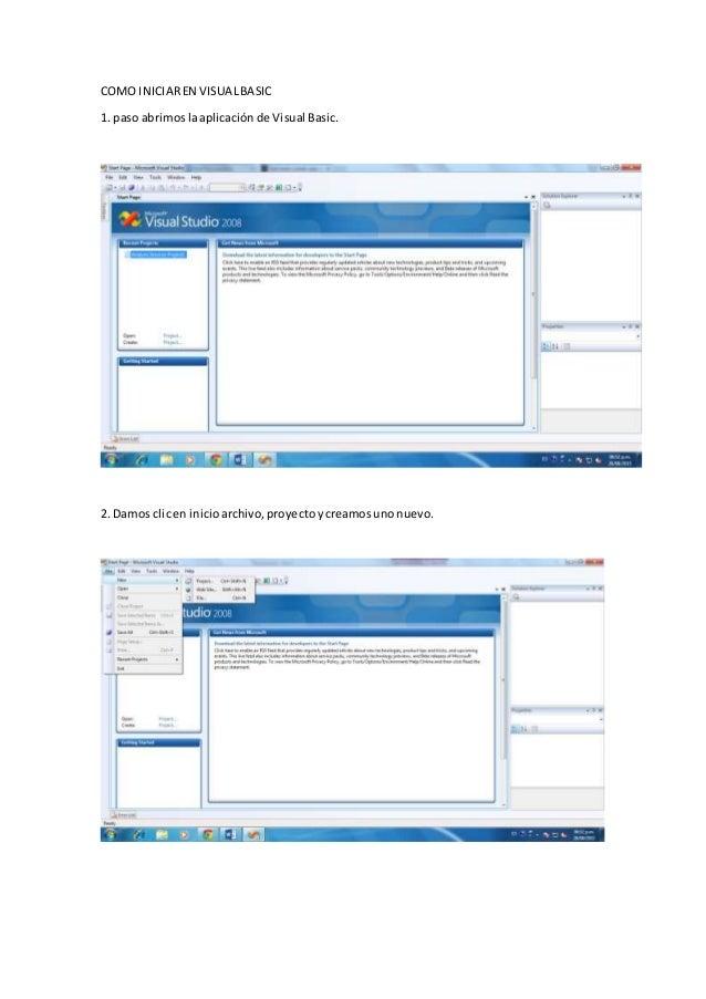COMO INICIAREN VISUALBASIC 1. paso abrimoslaaplicación de Visual Basic. 2. Damos clicen inicioarchivo,proyectoycreamosunon...