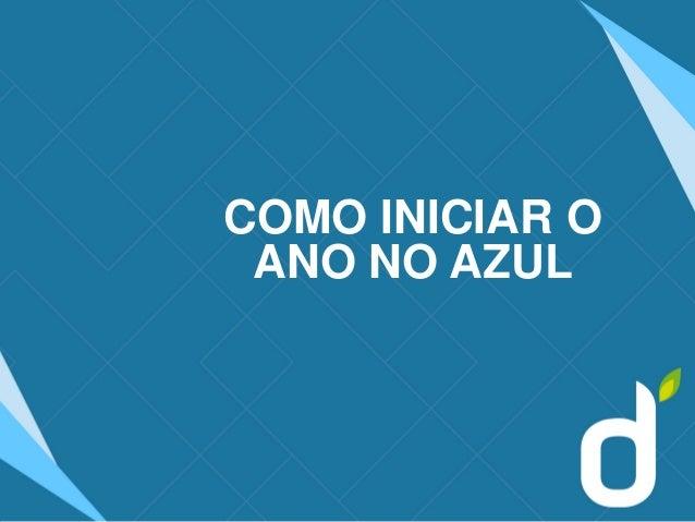 COMO INICIAR O ANO NO AZUL