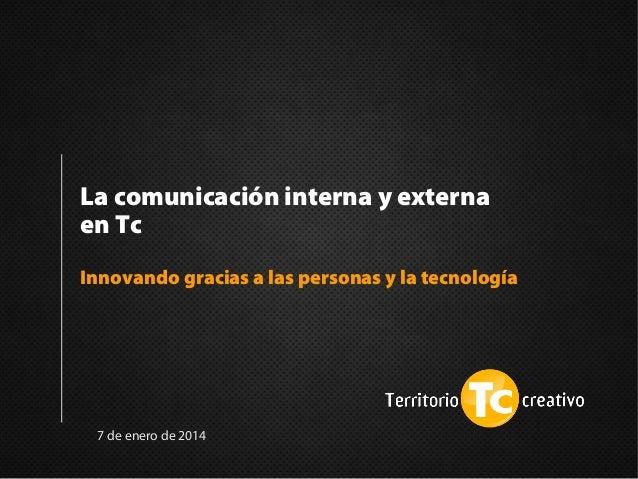 La comunicación interna y externa en Tc Innovando gracias a las personas y la tecnología  7 de enero de 2014
