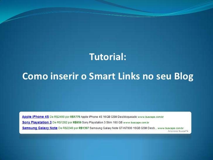 Tutorial:Como inserir o Smart Links no seu Blog