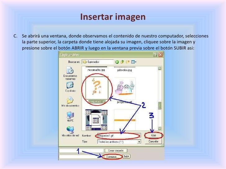 Insertar imagen<br />Se abrirá una ventana, donde observamos el contenido de nuestro computador, selecciones la parte supe...