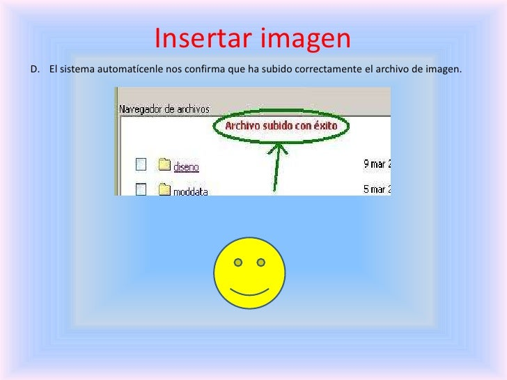 Insertar imagen<br />El sistema automatícenle nos confirma que ha subido correctamente el archivo de imagen.<br />