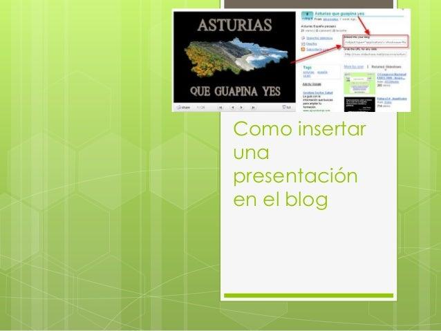 Como insertarunapresentaciónen el blog